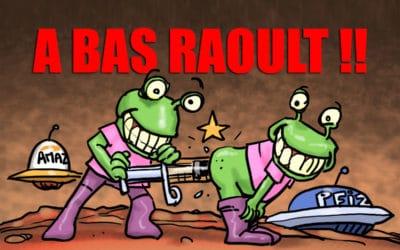 LES ANTI-RAOULT IRONT SUR MARS !